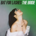Bat For Lashes - The Bride '2016