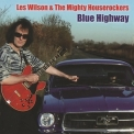 Les Wilson & The Mighty Houserockers - Blue Highway '2013