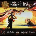 Hilight Tribe - Love Medicine And Natural Trance '2002