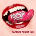 Nashville Pussy - Pleased To Eat You '2018