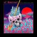 Of Montreal - White Is Relic Irraelis Mood '2018