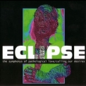 Eclipse - The Symphonys Of Pathological Love / Calling Our Desires '1996