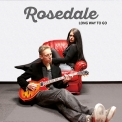 Rosedale - Long Way To Go '2017