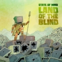 State Of Mind - Land Of The Blind '2019