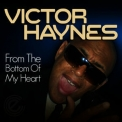 Victor Haynes - From The Bottom Of My Heart '2011