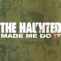 Haunted, The - Made Me Do It '2000
