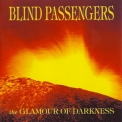 Blind Passengers - The Glamour Of Darkness '1993