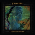 Jon Hassell - Listening To Pictures (Pentimento Volume One) '2018