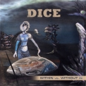 Dice - Within Vs. Without (next Part) '2007