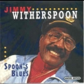 Jimmy Witherspoon - Spoon's Blues '1994