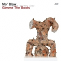 Mo' Blow - Gimme The Boots '2013