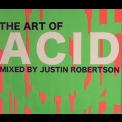Justin Robertson  - The Art Of Acid (CD1) '2008