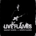 Snowy White & The White Flames - Live Flames '2007