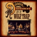 Doobie Brothers, The - Live At Wolf Trap (live At Wolf Trap National Park For The Performing Arts, Vienna, Virginia: 2004) '2013