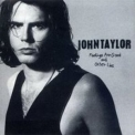John Taylor - Feelings Are Good And Other Lies '1997