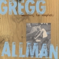 Gregg Allman - Searching For Simplicity '1997
