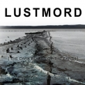 Lustmord - The Dark Places of the Earth '2009