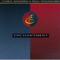 Chris Spheeris - Paul Voudouris - Enchantment '1991