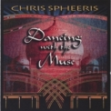 Chris Spheeris - Dancing With The Muse '1999