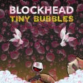 Blockhead - Tiny Bubbles '2020