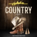 Wood Brothers, The - Hooked On Country Volume 2 '2016