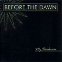 Before The Dawn - My Darkness '2003