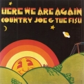 Country Joe & The Fish - Here We Are Again '1969