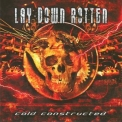 Lay Down Rotten - Cold Constructed '2005