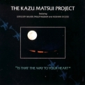 Kazu Matsui - Is That The Way To Your Heart '1984