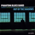 Phantom Blues Band - Out Of Shadows '2006