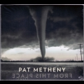 Pat Metheny - From This Place '2020