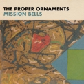 Proper Ornaments, The - Mission Bells '2020