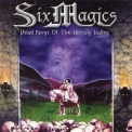 Six Magics - Dead Kings Of The Unholy Valley '2002