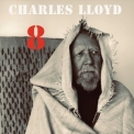 Charles Lloyd - 8: Kindred Spirits '2020