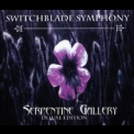 Switchblade Symphony - Serpentine Gallery (Deluxe Edition) (CD1) '1995