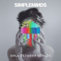 Simple Minds - Walk Between Worlds '2018