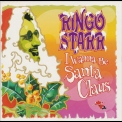 Ringo Starr - I Wanna Be Santa Claus '1999