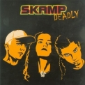Skamp - Deadly '2005