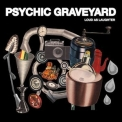 Psychic Graveyard - Loud As Laughter '2019