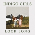 Indigo Girls - Look Long [Hi-Res] '2020