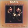 Craig Erickson - Two Sides Of The Blues '1995
