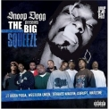 Snoop Dogg - Presents The Big Squeeze '2008