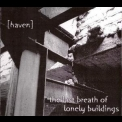 [haven] - The Last Breath Of Lonely Buildings '2005
