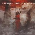 Trail Of Tears - Bloodstained Endurance '2009
