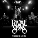 Rival Sons - Pressure And Time - Redux '2012