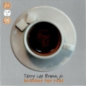 Terry Lee Brown Jr. - Brother For Real '2006