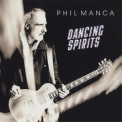 Phil Manca - Dancing Spirits '2021