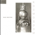 Bad Sector - Kosmodrom (CD2) '2005