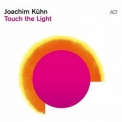 Joachim Kuhn - Touch The Light '2021