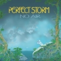 Perfect Storm - No Air '2021